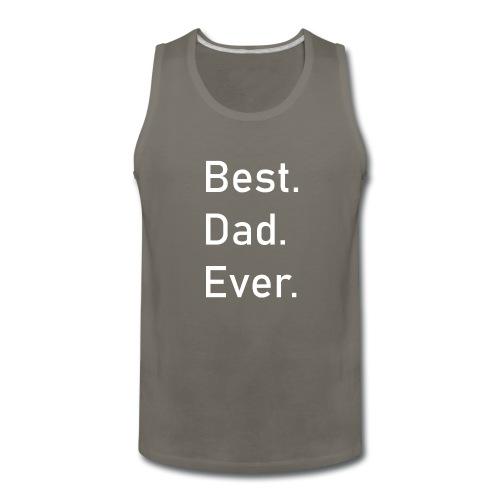 Best Dad Ever T-SHIRT - Men's Premium Tank
