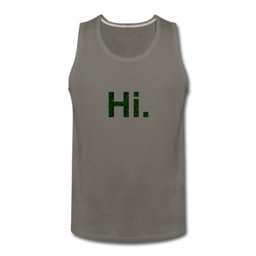 Hi. - Men's Premium Tank