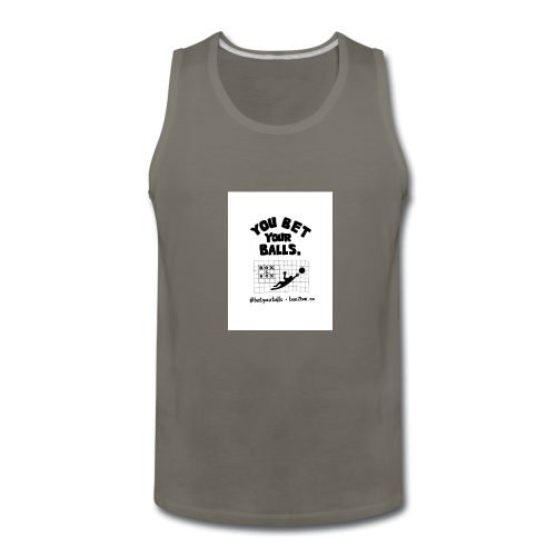 You Bet Your Balls on White - Men's Premium Tank