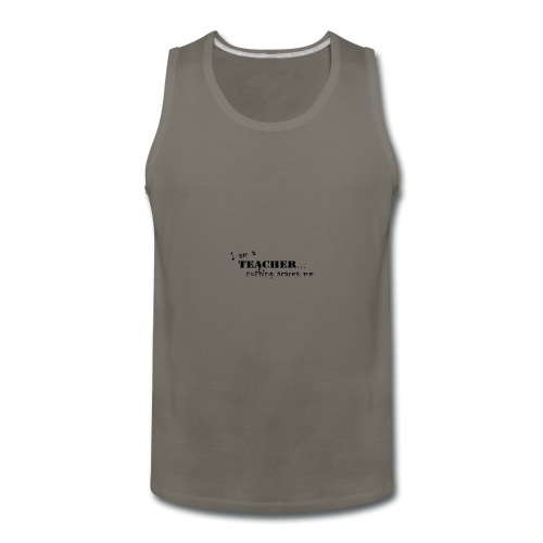 Nothing-Scares-me3 - Men's Premium Tank