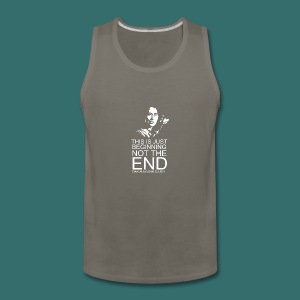This is just beginning, not the end. - Men's Premium Tank
