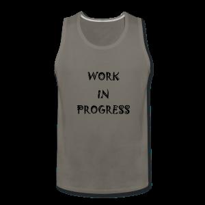 Work In Progress - Men's Premium Tank