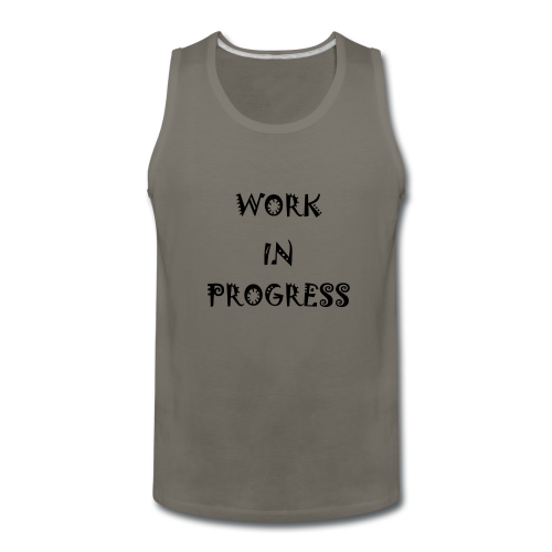 Work In Progress - Men's Premium Tank