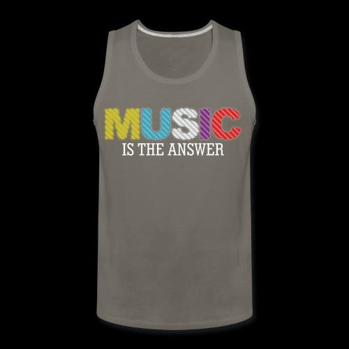 Music Is The Answer! - Men's Premium Tank