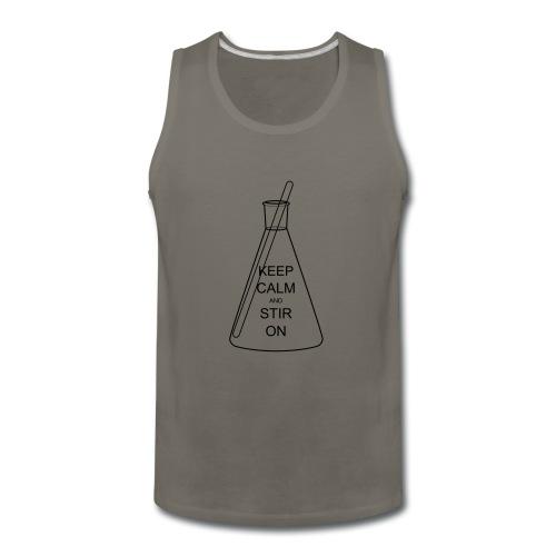 keep Calm and Stir On - Men's Premium Tank