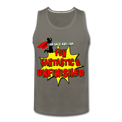 Fun Fantastic and UNFINISHED - Back to School - Men's Premium Tank