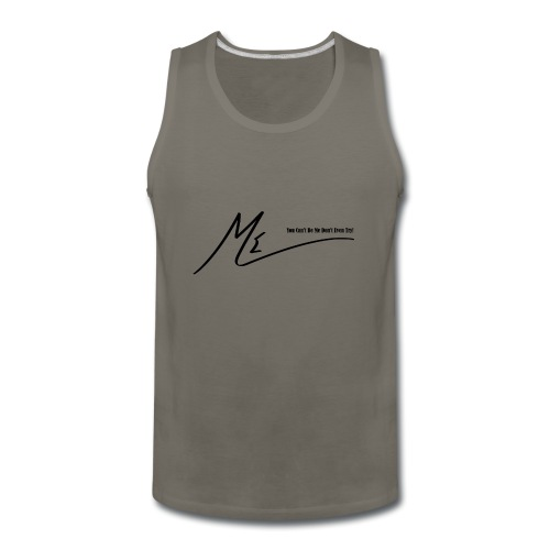 You Can't Be Me Don't Even Try! - Men's Premium Tank
