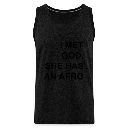 I met God She has an afro - Men's Premium Tank
