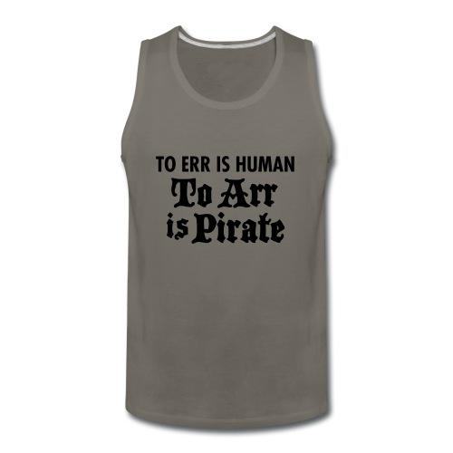 To Arr Is Pirate - Men's Premium Tank