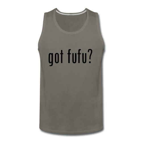 gotfufu-black - Men's Premium Tank