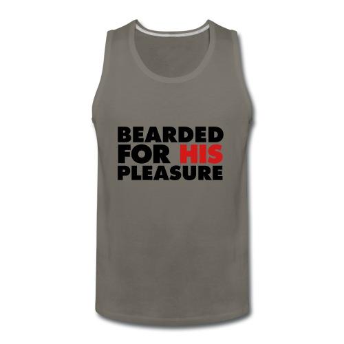Bearded For His Pleasure - Men's Premium Tank