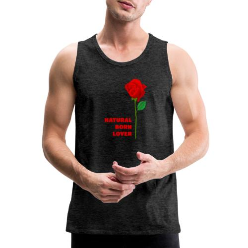 Natural Born Lover - I'm a master in seduction! - Men's Premium Tank