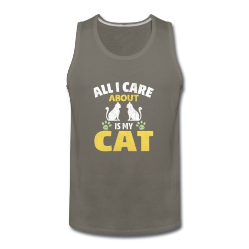 All I care Is My Cat - Men's Premium Tank