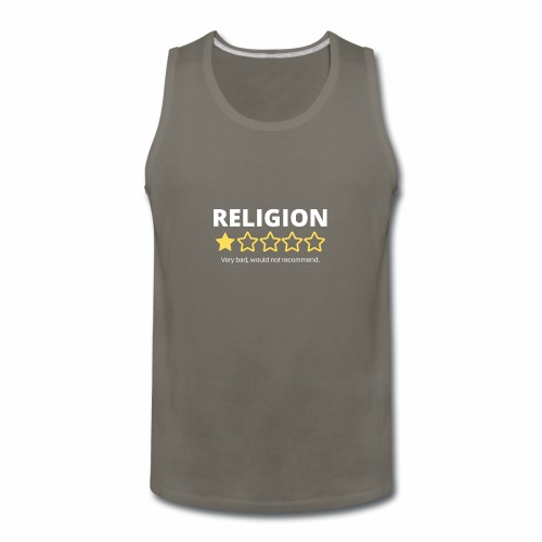 Religion: Very bad, would not recommend. - Men's Premium Tank