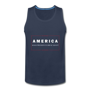 Make Presidents Great Again - Men's Premium Tank