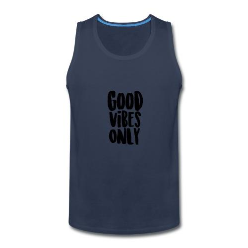 Good Vibes Only - Men's Premium Tank