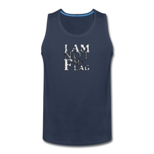 I am NOT my flag - Men's Premium Tank