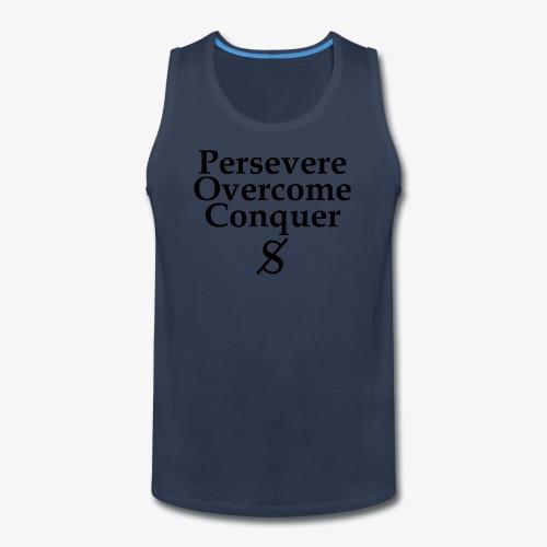 Persevere, Overcome, Conquer - Men's Premium Tank