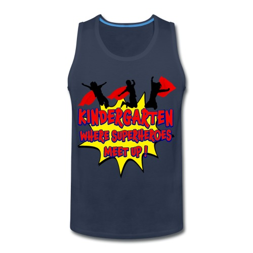 Kindergarten where SUPERHEROES meet up! - Men's Premium Tank
