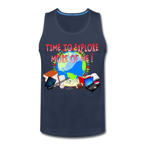 Time to Explore More of Me ! BACK TO SCHOOL - Men's Premium Tank