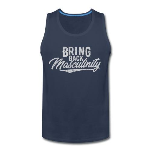 Bring Back Masculinity - Men's Premium Tank
