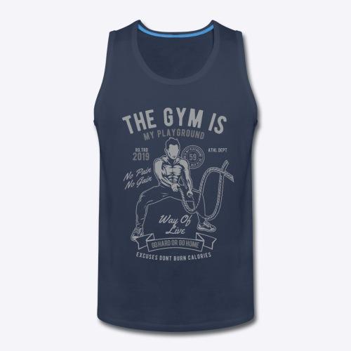 The gym is my playground - Men's Premium Tank