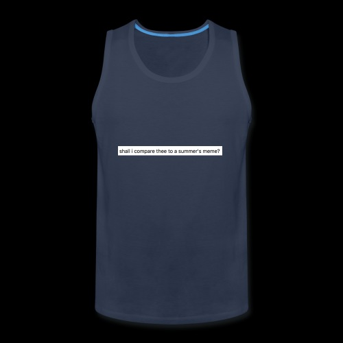 shall i compare thee to a summer's meme? - Men's Premium Tank