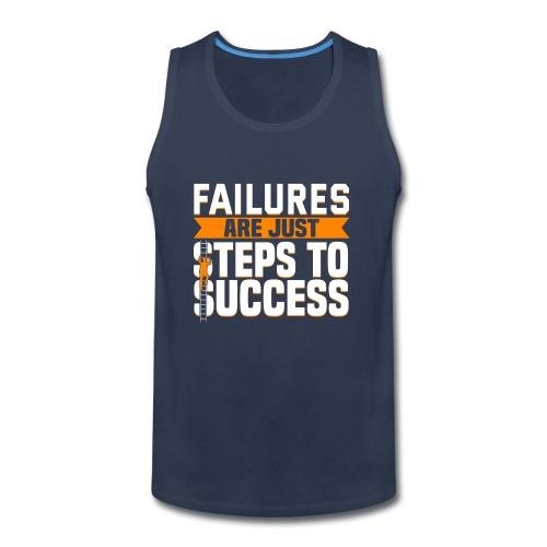 Failures Are Steps To Success - Men's Premium Tank