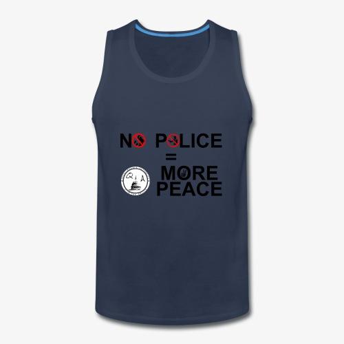 No Police = More Peace - Men's Premium Tank