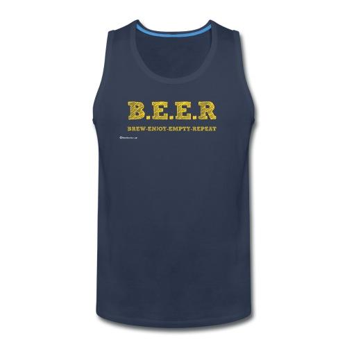 BEER Brew Enjoy Empty Repeat - Men's Premium Tank