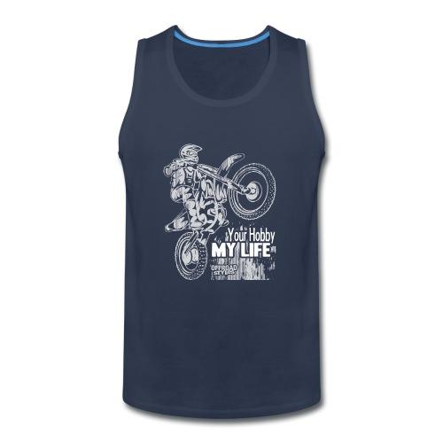 Motocross Hobby Life - Men's Premium Tank