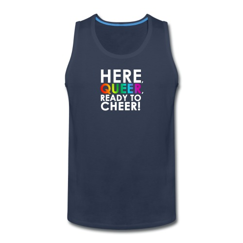 Here, Queer, Ready to Cheer - Men's Premium Tank