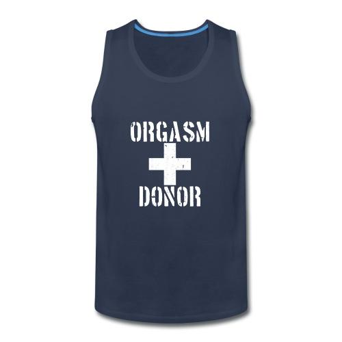 Orgasm Donor - Men's Premium Tank