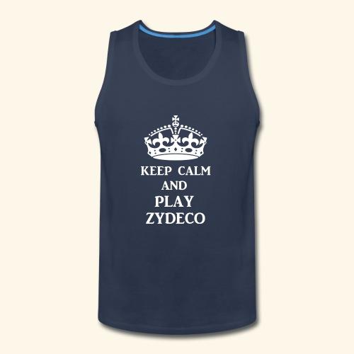 keep calm play zydeco wht - Men's Premium Tank
