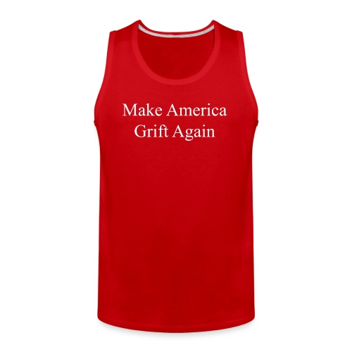 Make America Grift Again! - Men's Premium Tank