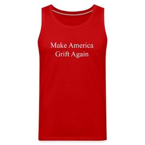 Make America Grift Again! - Men's Premium Tank