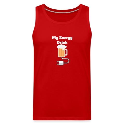 Beer My Energy Drink - Men's Premium Tank