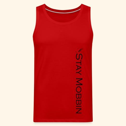 Stay Mobbin - Men's Premium Tank