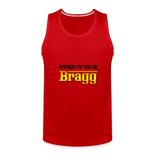 Brought to You by Bragg Logo with Black Text - Men's Premium Tank