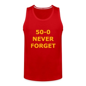 50 - 0 Never Forget Shirt - Men's Premium Tank