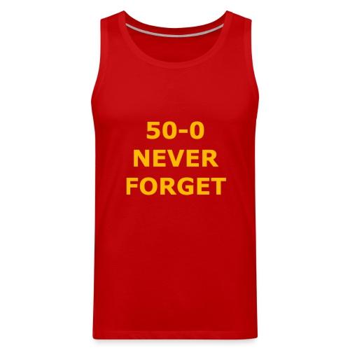50 - 0 Never Forget Shirt - Men's Premium Tank