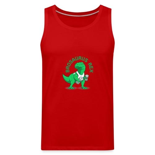 Brosaurus Rex Sweet Ass T-Shirt - Men's Premium Tank