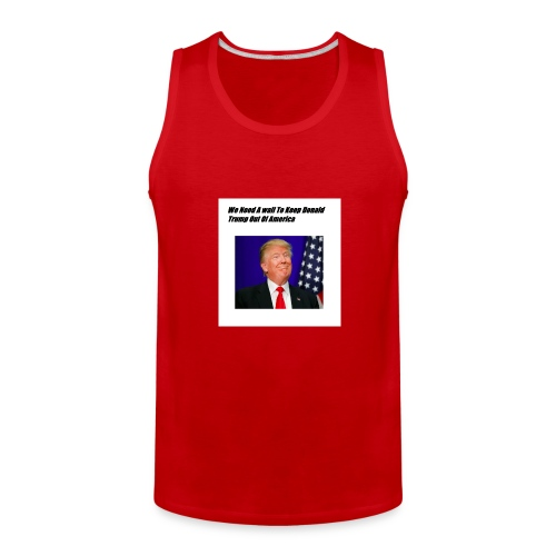 Only For Donald Trump Haters - Men's Premium Tank