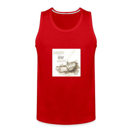 complete and otter nonsense - Men's Premium Tank
