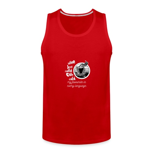 I love Coffee in every language - Men's Premium Tank