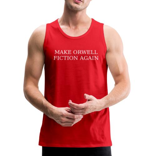 Make Orwell Fiction Again - Men's Premium Tank