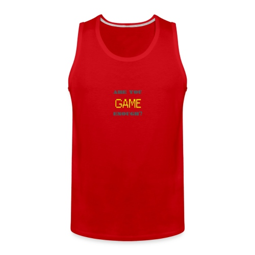 Are_you_game_enough - Men's Premium Tank