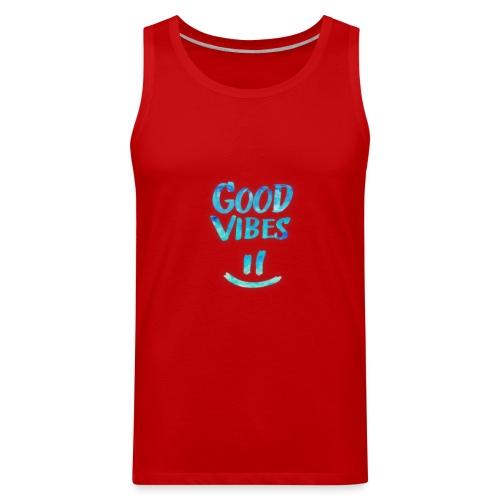 Good Vibes - Men's Premium Tank