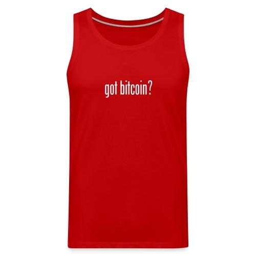 got bitcoin? (black) - Men's Premium Tank