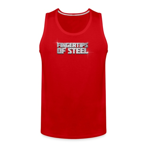 Fingertips of Steel - Men's Premium Tank